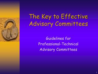 The Key to Effective Advisory Committees Guidelines for Professional-Technical Advisory Committees