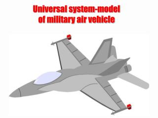 Universal system-model  of military air vehicle