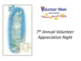 7 th  Annual Volunteer Appreciation Night