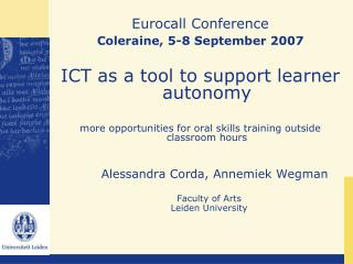 Eurocall Conference Coleraine, 5-8 September 2007 ICT as a tool to support learner autonomy