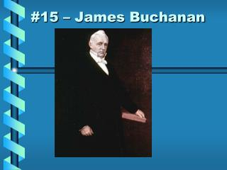 #15 – James Buchanan