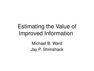 Estimating the Value of Improved Information
