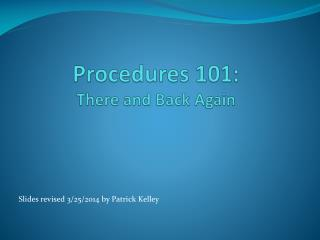 Procedures 101: There  and Back Again