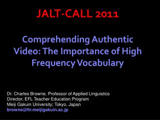 JALT-CALL 2011 Comprehending Authentic Video: The Importance of High Frequency Vocabulary