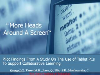 """ More Heads Around A Screen"""