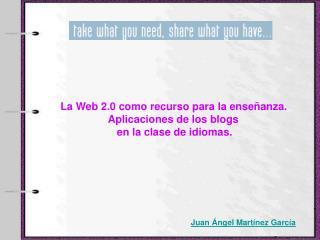 La Web 2.0 como recurso para la enseñanza. Aplicaciones de los blogs  en la clase de idiomas.