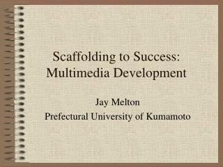 Scaffolding to Success: Multimedia Development