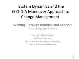 System Dynamics and the    O-O-D-A Maneuver Approach to Change Management