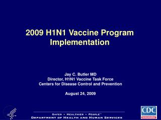 2009 H1N1 Vaccine Program  Implementation