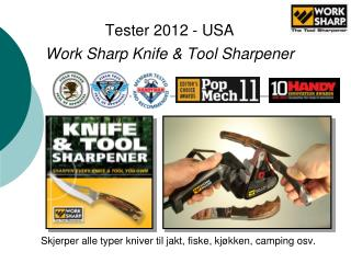Tester 2012 - USA Work Sharp Knife & Tool Sharpener