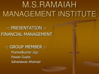 M.S.RAMAIAH  MANAGEMENT INSTITUTE