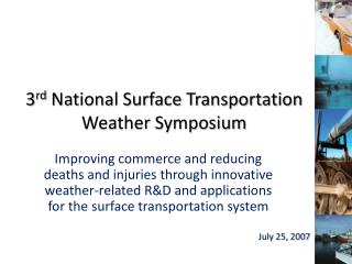 3 rd  National Surface Transportation Weather Symposium