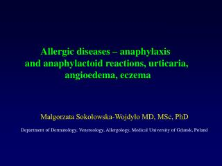 Allergic diseases – anaphylaxis  a nd anaphylactoid reactions, urticaria,  angioedema, eczema