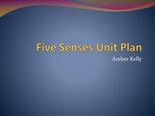 Five Senses Unit Plan