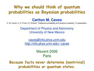 Why we should think of quantum probabilities as Bayesian probabilities