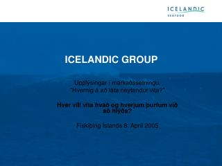 ICELANDIC GROUP