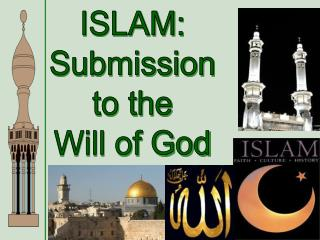 ISLAM: Submission to the Will of God