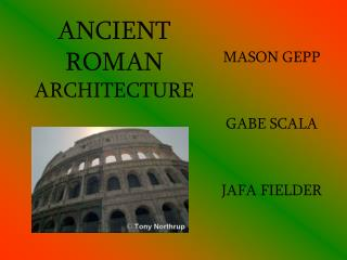 ANCIENT ROMAN ARCHITECTURE