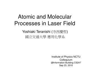 Atomic and Molecular Processes in Laser Field