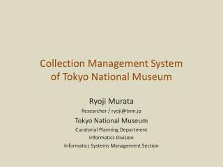 Collection Management System of Tokyo National Museum