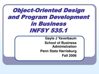 Gayle J Yaverbaum School of Business Administration Penn State Harrisburg Fall 2006