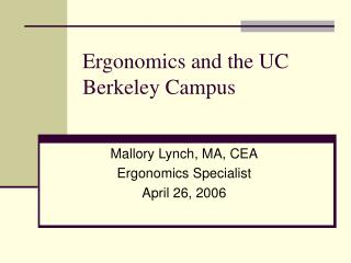 Ergonomics and the UC Berkeley Campus