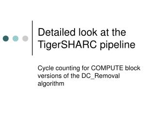 Detailed look at the TigerSHARC pipeline