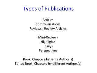 Articles Communications Reviews ; Review Articles Mini-Reviews Highlights Essays Perspectives