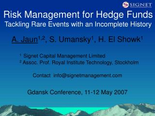 Risk Management for Hedge Funds Tackling Rare Events with an Incomplete History