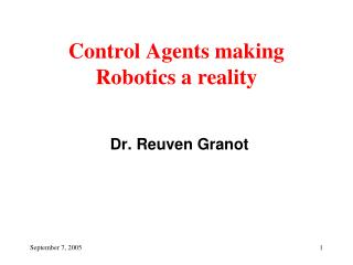 Control Agents making Robotics a reality