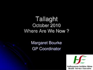 Tallaght October 2010 Where Are We Now ?