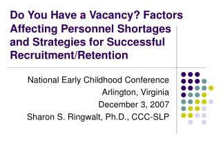 Do You Have a Vacancy? Factors Affecting Personnel Shortages and Strategies for Successful Recruitment/Retention