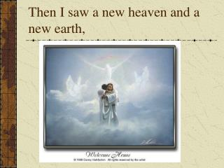 Then I saw a new heaven and a new earth,