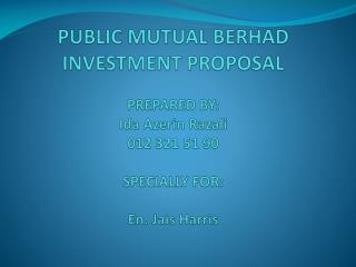 The proposal is for investment into our  Public China