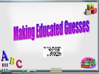 Making Educated Guesses