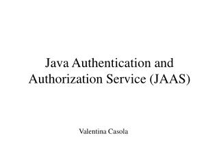Java Authentication and Authorization Service (JAAS)