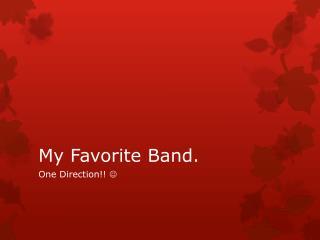 My Favorite Band.