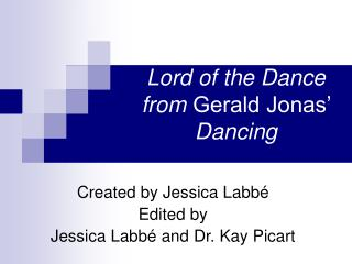 Lord of the Dance from  Gerald Jonas'  Dancing
