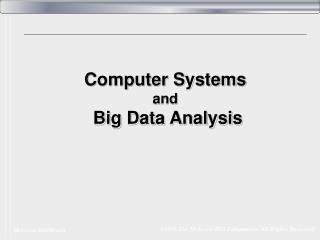 Computer Systems and  Big Data Analysis
