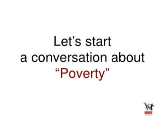 "Let's start  a conversation about  ""Poverty"""