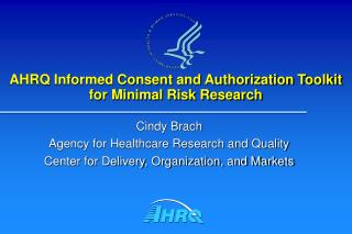 AHRQ Informed Consent and Authorization Toolkit for Minimal Risk Research