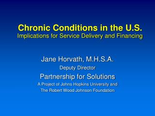 Chronic Conditions in the U.S. Implications for Service Delivery and Financing