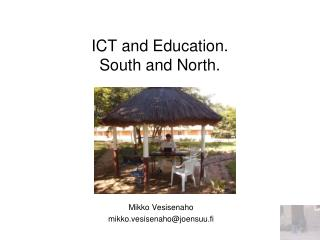 ICT and Education. South and North.