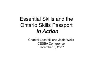 Essential Skills and the  Ontario Skills Passport   in Action !