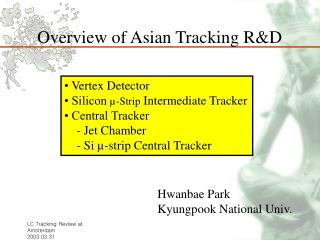 Overview of Asian Tracking R&D