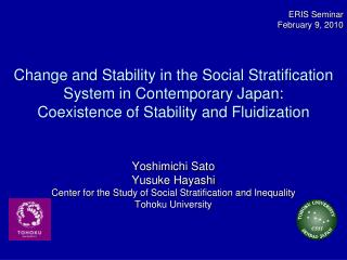 Yoshimichi Sato Yusuke Hayashi Center for the Study of Social Stratification and Inequality