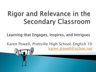 Rigor and Relevance in the Secondary Classroom