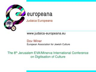 judaica-europeana.eu Dov Winer European Association for Jewish Culture