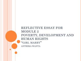 "REFLECTIVE ESSAY FOR MODULE 2 POVERTY, DEVELOPMENT AND HUMAN RIGHTS ""girl marry"""
