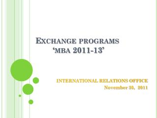 Exchange  programs  ' mba  2011-13'